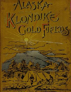 Alaska and Klondike Gold fields